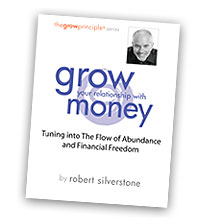 Robert Silverstone's FREE Grow Your Relationship with Money Start Program eBook cover